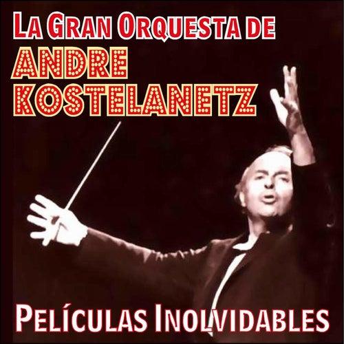 Películas Inolvidables by Andre Kostelanetz