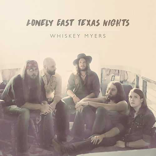 Lonely East Texas Nights - Single by Whiskey Myers