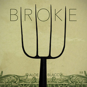 Play & Download Broke by Aloe Blacc | Napster