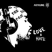 Play & Download Love & Hate by Aceyalone | Napster