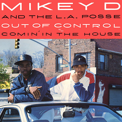 Out of Control / Comin' in the House by Mikey D & The LA Posse