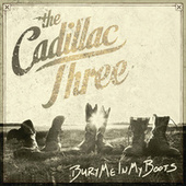 Play & Download Bury Me In My Boots by The Cadillac Three | Napster