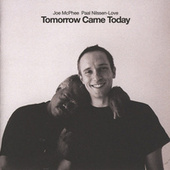 Play & Download Tomorrow Came Today by Joe McPhee | Napster