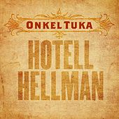 Hotell Hellman (Single) by Onkel Tuka