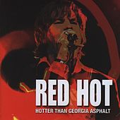 Play & Download Hotter Than Georgia Asphalt by Red Hot | Napster