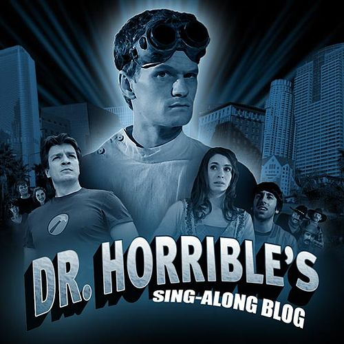 Play & Download Dr. Horrible's Sing-Along Blog by Joss Whedon | Napster