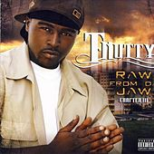 Play & Download Raw From Da Jaw by T-Nutty | Napster