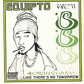 Like There's No Tomorrow by Equipto