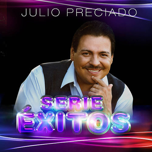 Play & Download Serie Exitos by Julio Preciado | Napster