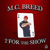 Play & Download 2 for the Show by MC Breed | Napster
