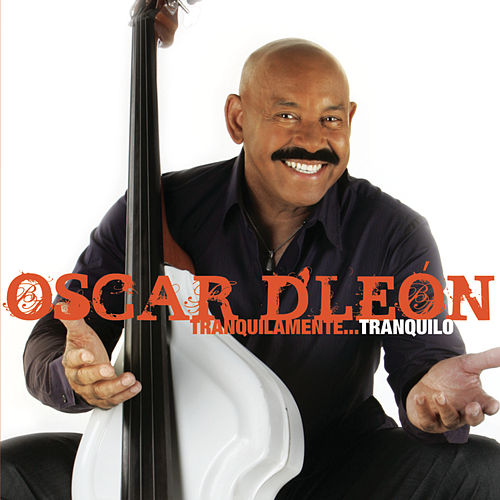 Play & Download Tranquilamente...Tranquilo by Oscar D'Leon | Napster