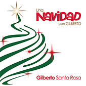Play & Download Una Navidad Con Gilberto by Gilberto Santa Rosa | Napster