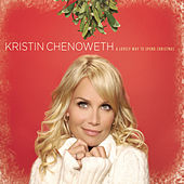 Play & Download A Lovely Way To Spend Christmas by Kristin Chenoweth | Napster