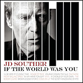Play & Download If The World Was You by J.D. Souther | Napster