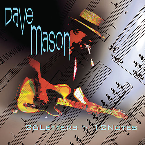 Play & Download 26 Letters, 12 Notes by Dave Mason | Napster