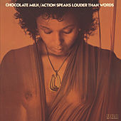 Play & Download Action Speaks Louder Than Words by Chocolate Milk | Napster