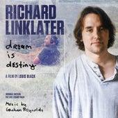 Play & Download Richard Linklater: Dream Is Destiny (Original Motion Picture Soundtrack) by Graham Reynolds | Napster