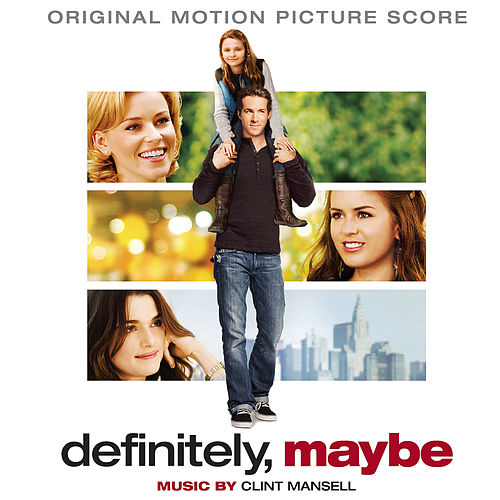 Play & Download Definitely, Maybe (Original Motion Picture Score) by Clint Mansell | Napster