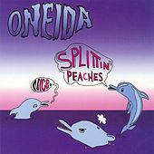 Nice / Splittin? Peaches EP by Oneida