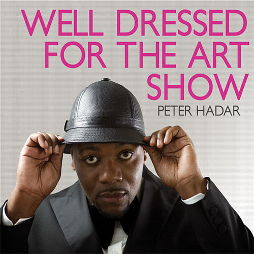 Well Dressed For The Art Show by Peter Hadar