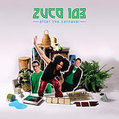 Play & Download After The Carnaval by Zuco 103 | Napster
