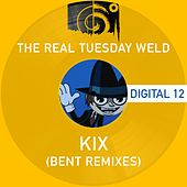 Play & Download Kix (Bent Remixes) by The Real Tuesday Weld | Napster