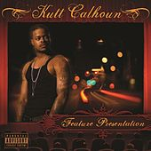 Feature Presentation by Kutt Calhoun