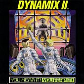 Play & Download You Hear It! You Fear It! by Dynamix II | Napster