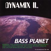 Play & Download Bass Planet by Dynamix II | Napster