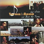 Play & Download Turma da Bossa: Ao Vivo no Bar do Tom by Turma da Bossa | Napster