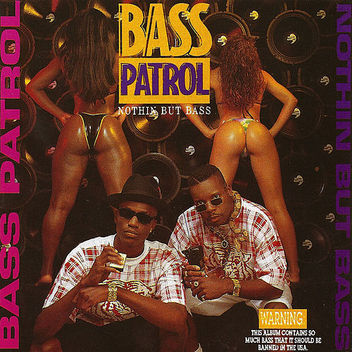 Play & Download Nothin But Bass by Bass Patrol | Napster