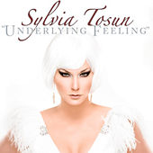 Play & Download Underlying Feeling by Sylvia Tosun | Napster