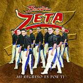 Play & Download Mi Regreso Es Por Ti by Banda Zeta | Napster