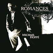 Play & Download Romances For Solo Piano by Michael Hoppé | Napster