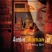 Ordinary Girl EP by Audio Shaman