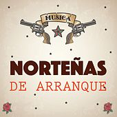 Play & Download Norteñas de Arranque, Vol.1 by Various Artists | Napster