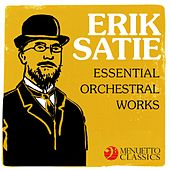 Play & Download Erik Satie - Essential Orchestral Works by Various Artists | Napster