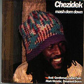 Play & Download Mash Dem Down by Chezidek | Napster
