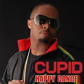 Play & Download Happy Dance by Cupid | Napster