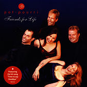 Play & Download Friends For Life by Potpourri | Napster