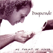 Play & Download Mi Forma De Vivir by Duquende | Napster
