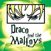 Play & Download Draco and the Malfoys by Draco and the Malfoys | Napster