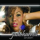 Play & Download Broken by Jade Harrell | Napster