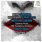 Play & Download Berio: Sinfonia - Berio & Mahler: Frühe Lieder by Various Artists | Napster