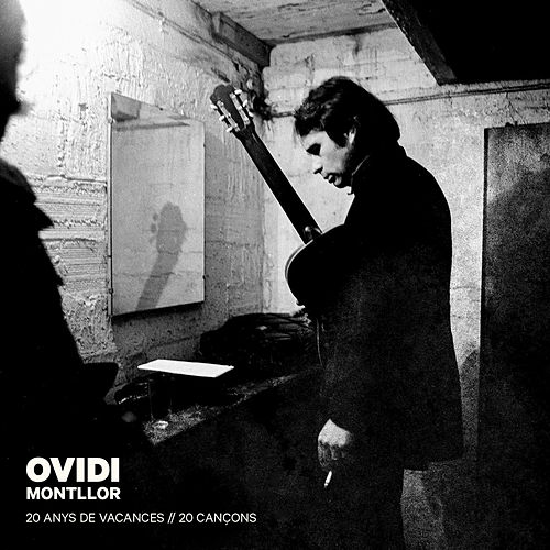 Play & Download 20 Anys de Vacances, 20 Cançons by Ovidi Montllor | Napster