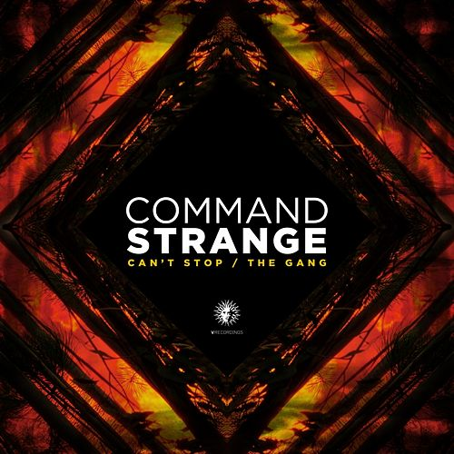 Play & Download Can't Stop / The Gang by Command Strange | Napster