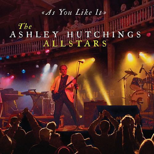 Play & Download As You Like It - Live by Ashley Hutchings | Napster