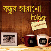 Bondhu'r Harano Folder - Friends Forever by Various Artists
