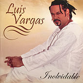 Play & Download Inolvidable by Luis Vargas | Napster