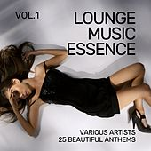 Lounge Music Essence (25 Beautiful Anthems), Vol. 1 by Various Artists